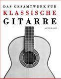 Das Gesamtwerk Für Klassische Gitarre, Javier Marcó, 1475158572