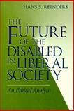 The Future of the Disabled in Liberal Society 9780268028572