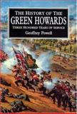 The History of the Green Howards, Geoffrey Powell and John Powell, 0850528577