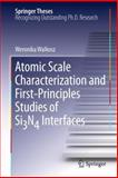 Atomic Scale Characterization and First-Principles Studies of SiN Interfaces, Walkosz, Weronika, 1461428572