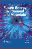 Future Energy, Environment and Materials, G. Yang, 1845648579
