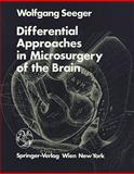 Differential Approaches in Microsurgery of the Brain, Seeger, W., 321181857X