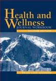 Health and Wellness : Journal Workbook, Seaward, Brian Luke, 0763708577