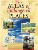 The Atlas of Endangered Places, Steve Pollock, 0816028575
