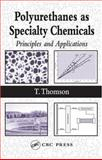 Polyurethanes as Specialty Chemicals, Kelly, Laurie, 0849318572