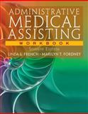 Workbook for French/Fordney's Administrative Medical Assisting, 7th, French, Linda L. and Fordney, Marilyn T., 1133278574