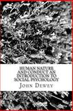Human Nature and Conduct an Introduction to Social Psychology, John Dewey, 1481218573