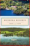 Muskoka Resorts, Andrew Hind and Maria Da Silva, 1554888573