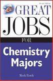 Great Jobs for Chemistry Majors, Mark Rowh, 0071448578