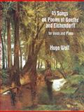 45 Songs on Poems of Goethe and Eichendorff for Voice and Piano, Hugo Wolf, 0486288579