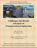The 24th ICTPA Annual Conference and NACGEA International Symposium on Geo-Trans : Challenges and Recent Advances in Transportation Engineering - Planning, Design, Construction, Management and Maintenance,, 0615428576