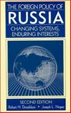 The Foreign Policy of Russia : Changing Systems, Enduring Interests, Donaldson, Robert H. and Nogee, Joseph L., 076560857X