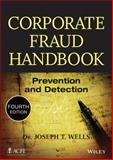 Corporate Fraud Handbook : Prevention and Detection, Wells, Joseph T., 1118728572