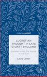 Lucretian Thought in Late Stuart England : Debates about the Nature of the Soul, Linker, Laura, 1137398574