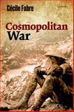 Cosmopolitan War, Fabre, Cécile, 0198708572