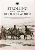 Strolling about on the Roof of the World : The First Hundred Years of the Royal Society for Asian Affairs, Leach, Hugh and Farrington, Susan, 0415298571