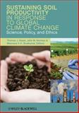 Sustaining Soil Productivity in Response to Global Climate Change : Science, Policy, and Ethics, , 047095857X