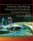 Money, Banking, Financial Markets and Institutions 1st Edition
