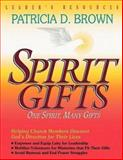 Spirit Gifts, Patricia D. Brown, 0687008573