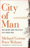 City of Man, Michael Gerson and Peter Wehner, 0802458572