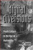 Digital Diversions, Julian Sefton-Green, 1857288572