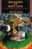 Religion and Hopi Life in the Twentieth Century, John D. Loftin, 0253208572