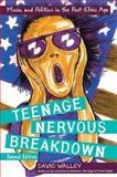 Teenage Nervous Breakdown, David Walley, 0415978572