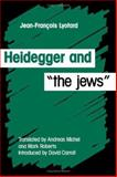 "Heidegger and ""the Jews"", Lyotard, Jean-Francois, 0816618577"