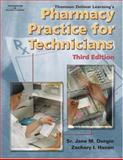 Thomson Delmar Learning's Pharmacy Practice for Technicians, Durgin, Jane M. and Hanan, Zachary I., 1401848575