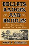 Bullets, Badges, and Bridles, John Burchill, 1455618578