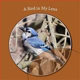 A Bird in My Lens, Frank Brown, 1478178574