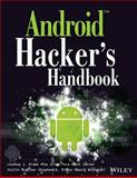 Android Hacker's Handbook, Joshua J. Drake and Zach Lanier, 1502518570