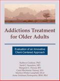 Addictions Treatment for Older Adults : Evaluation of an Innovative Client-Centered Approach, Graham, Kathryn and Saunders, Sarah J., 1560248572