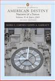 American Destiny Vol. II : Narrative of a Nation since 1865, Carnes, Mark C. and Garraty, John A., 0321298578