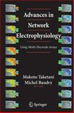 Advances in Network Electrophysiology : Using Multi-Electrode Arrays, , 0387258574
