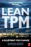 Lean TPM : A Blueprint for Change, McCarthy, Dennis and Rich, Nick, 0750658576