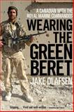 Wearing the Green Beret, Jake Olafsen, 0771068573