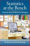 Statistics at the Bench : A Step-by-Step Handbook for Biologists, Bremer, Martina and Doerge, R. W., 0879698578