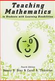 Teaching Mathematics to Students with Learning Disabilities, Bley, Nancy S. and Thornton, Carol A., 0890798575