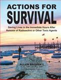Actions for Survival : Saving Lives in the Immediate Hours after Release of Radioactive or Other Toxic Agents, Allen Brodsky, 098231857X