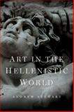 Art in the Hellenistic World : An Introduction, Stewart, Andrew, 1107048575