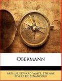 Obermann, Arthur Edward Waite and Etienne Pivert De Senancour, 1143208579