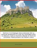 Notice Historique Sur L'Origine de la Nation Maronite et Sur Ses Rapports Avec la France, Sur la Nation Druze et Sur les Diverses Populations du Mont, Nicolas Murad, 1148498575