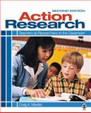 Action Research : Teachers as Researchers in the Classroom, Mertler, Craig A., 1412968577