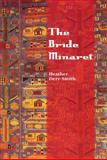 The Bride Minaret, Derr-Smith, Heather, 1931968578