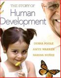 The Story of Human Development, Poole, Debra and Warren, Amye, 0132408570