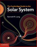 The Cambridge Guide to the Solar System, Lang, Kenneth R., 0521198577