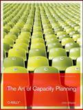 The Art of Capacity Planning : Scaling Web Resources, Allspaw, John, 0596518579