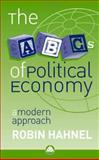 The ABCs of Political Economy : A Modern Approach, Hahnel, Robin, 0745318576