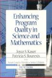 Enhancing Program Quality in Science and Mathematics, Kaser, Joyce S. and Bourexis, Patricia S., 0803968574